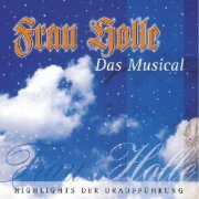 CD FRAU HOLLE - Original Cast 2000 - (Thomas Gabriel, Benjamin Baumann)  Jeanne-Marie Nigl und Connie Brunn