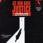 CD LET HIM HAVE JUSTICE - Original London Cast 1999