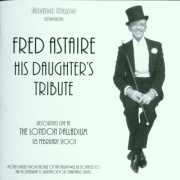 CD FRED ASTAIRE: HIS DAUGHTERS TRIBUTE - Original Cast 2001