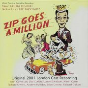 CD ZIP GOES A MILLION - Original London Cast 2001