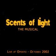 CD SCENTS OF LIGHT - Original Oporto Cast 2003