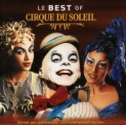 CD CIRQUE DU SOLEIL - BEST OF - Original Cast