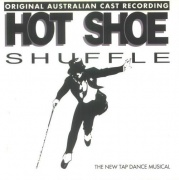 CD HOT SHOE SHUFFLE - Original Australien Cast 1993