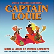 CD CAPTAIN LOUIE - Original New York Cast 2005 - (Stephen Schwartz)  Brandon M. Arrington, Alex Barboza, Jodie Bentley, Jimmy Dieffenbach, Kelsey Fatebene, Sara Kapner, Ronnie Mercedes, Sarah Stiles, Mark Whitten - Stephen Schwartz\'s family musical, Captain Louie, coinciding with the Off-Broadway ...
