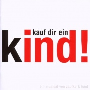 CD KAUF DIR EIN KIND! - Original Berlin Cast 2007