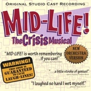 CD MID-LIFE - The Crisis Musical - Studio Cast 2006