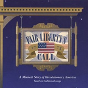 CD FAIR LIBERTY\'S CALL - Studio Cast 2003