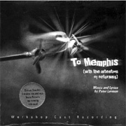 CD TO MEMPHIS \(with the intention of returning\) - Workshop Cast Recording 2004
