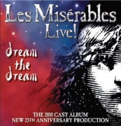 CD MIS�RABLES, LES - Live! - Dream The Dream - UK Tour Cast 2010