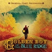 CD GOLDEN BOY OF THE BLUE RIDGE - Original Off-Broadway Cast 2010