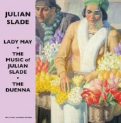 CD LADY MAY - Original UK Cast / THE DUENNA - Original UK Cast / The Music of Julian Slade