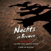 CD NACHTS IN BREMEN - Original Bremen Cast 2013