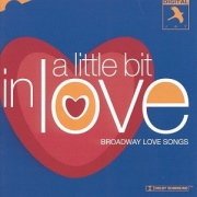 CD Little Bit In Love, A - Broadway Love Songs