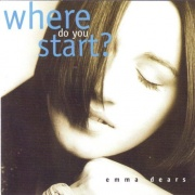CD Dears, Emma - Where Do You Start?