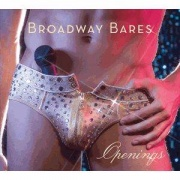 CD Broadway Bares - Openings