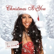CD Liechty, Lyn - Christmas Is You