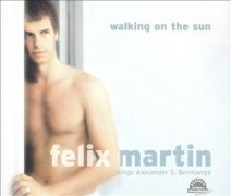 CD Martin, Felix - Walking On The Sun