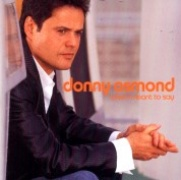 CD Osmond, Donny - What I Meant To Say