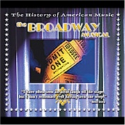 CD Broadway Musical, The: The History Of American Musical