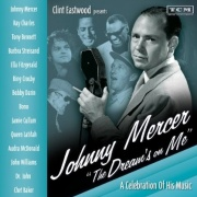 "CD Clint Eastwood Presents: Johnny Mercer ""The Dream\'s On Me"" A Celebration of His Music"