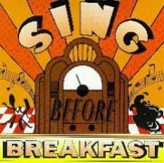 CD Sing Before Breakfast - Songs from the Great Talking Picture Musicals 1929-1939