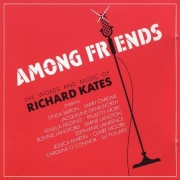 CD Among Friends - The Words And Music Of Richard Kates