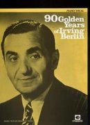 Sheet Music 90 GOLDEN YEARS OF IRVING BERLIN